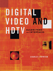 Digital Video and HDTV: Algorithms and Interfaces (1e)